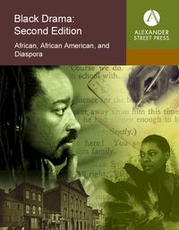 Black Drama: Second Edition is complete (Alexander Street Press)