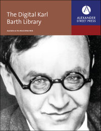 Updates to The Digital Karl Barth Library (Alexander Street Press)